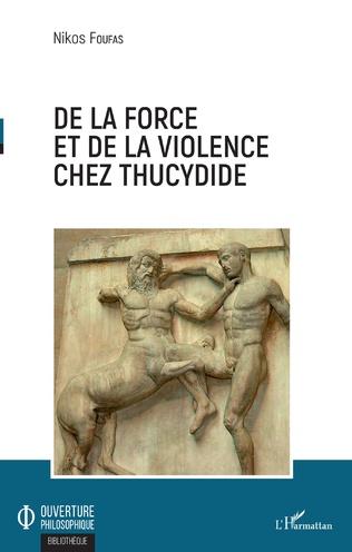 Couverture De la force et de la violence chez Thucydide