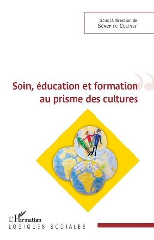 Couverture Soin, éducation et formation au prisme des cultures