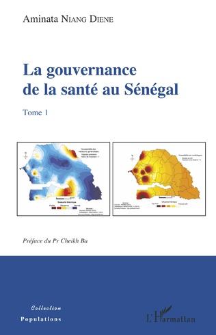 Couverture La gouvernance de la santé au Sénégal Tome 1
