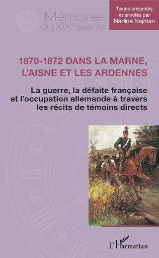 Couverture 1870-1872 dans la Marne, l'Aisne et les Ardennes