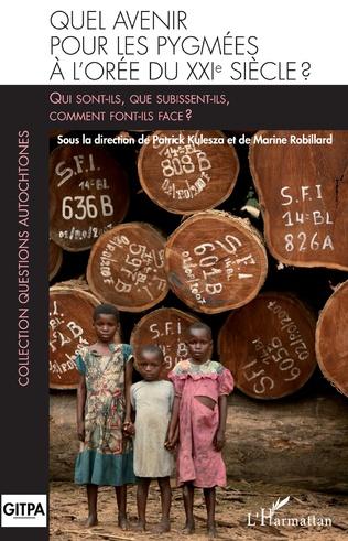 Couverture Quel avenir pour les pygmées à l'orée du XXIè siècle ?