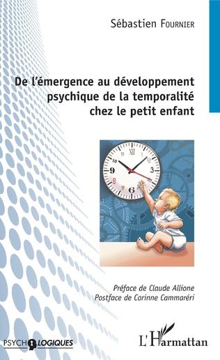 Couverture De l'émergence au développement psychique de la temporalité chez le petit enfant