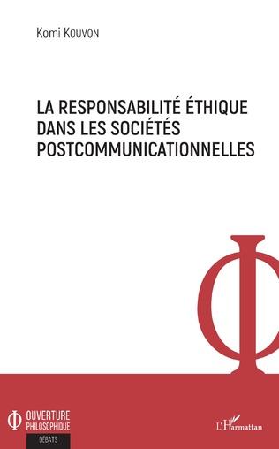 Couverture La responsabilité éthique dans les sociétés postcommunicationnelles