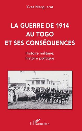 Couverture La guerre de 1914 au Togo et ses conséquences