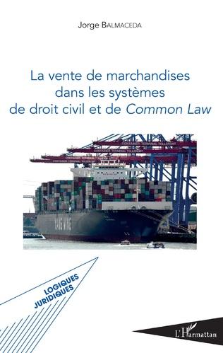 Couverture La vente de marchandises dans les systèmes de droit civil et de common law