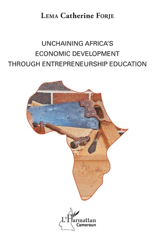Couverture Unchaining Africa's Economic Development through Entrepreneurship Education