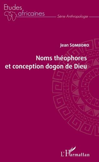 Couverture Noms théophores et conception dogon de Dieu