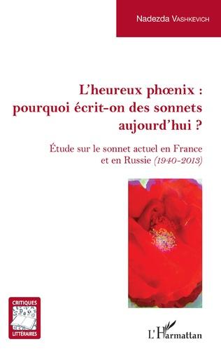 Couverture L'Heureux phoenix : pourquoi écrit-on des sonnets aujourd'hui ?