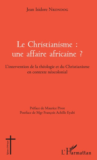 Couverture Le Christianisme : une affaire africaine ?