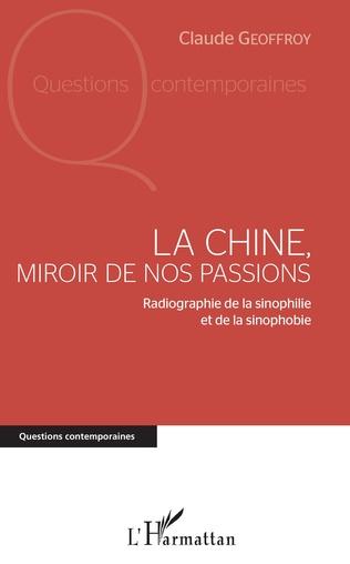 Couverture La Chine, miroir de nos passions