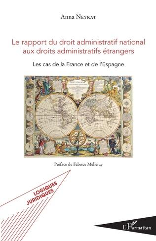 Couverture Le rapport du droit administratif national aux droits administratifs étrangers