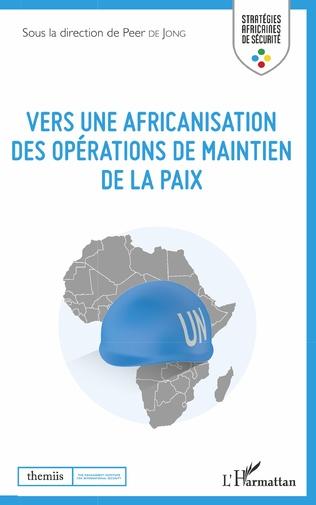 Couverture Vers une africanisation des opérations de maintien de la paix