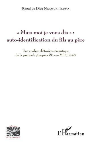 Couverture « Mais moi je vous dis » : auto-identification du fils au père