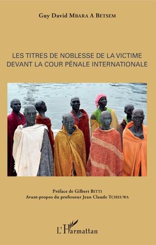 Couverture Les titres de noblesse de la victime devant la Cour pénale internationale