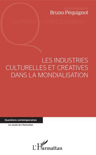 Couverture Les industries culturelles et créatives dans la mondialisation