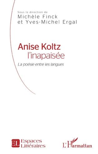 Couverture Anise Koltz l'inapaisée