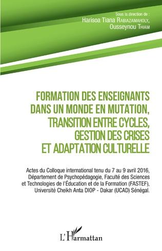 Couverture Formation des enseignants dans un monde en mutation, transition entre cycles, gestion des crises et adaptation culturelle