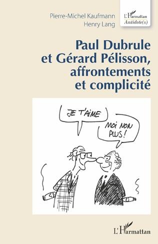 Couverture Paul Dubrule et Gérard Pélisson, affrontements et complicité