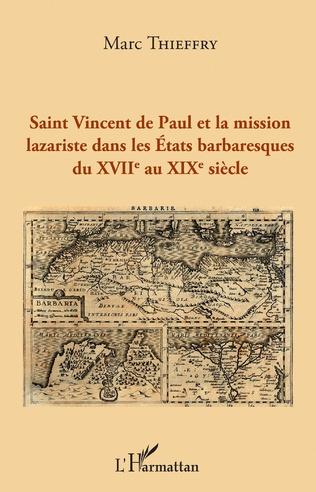Couverture Saint Vincent de Paul et la mission lazariste dans les Etats barbaresques du XVIIème au XIXème siècle