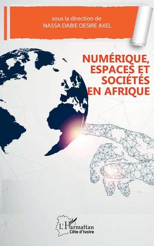 Couverture Numérique, espaces et sociétés en Afrique