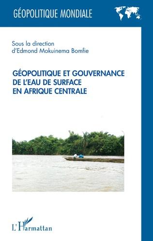 Couverture Géopolitique et gouvernance de l'eau de surface en Afrique centrale