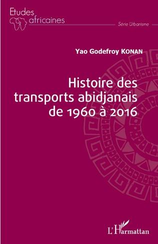 Couverture Histoire des transports abidjanais de 1960 à 2016