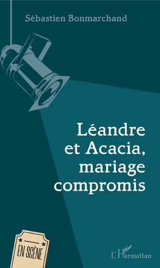 Couverture Léandre et Acacia, mariage compromis