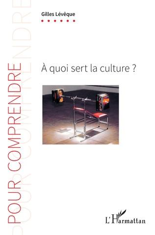 Couverture À quoi sert la culture ?