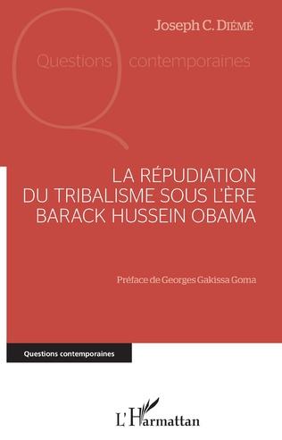 Couverture La répudiation du tribalisme sous l'ère Barack Hussein Obama