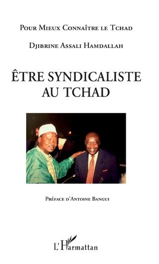 Couverture Etre syndicaliste au Tchad