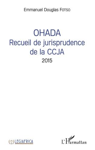 Couverture OHADA Recueil de jurisprudence de la CCJA 2015