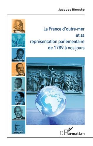 Couverture La France d'outre-mer et sa représentation parlementaire de 1789 à nos jours