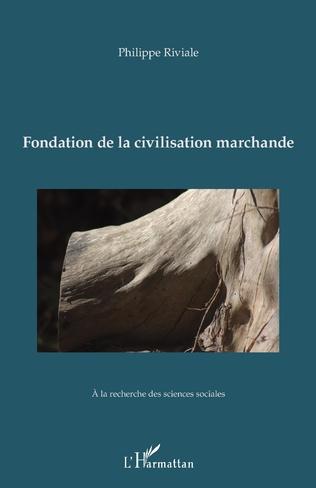 Couverture Fondation de la civilisation marchande
