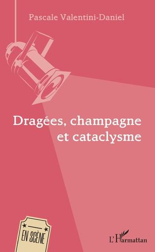 Couverture Dragées, champagne et cataclysme
