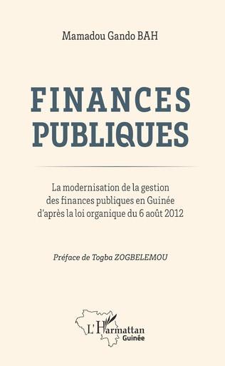 Couverture Finances publiques. La modernisation de la gestion des finances publiques en Guinée d'après la loi organique du 6 août 2012