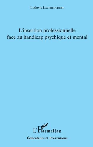 Couverture L'insertion professionnelle face au handicap psychique et mental