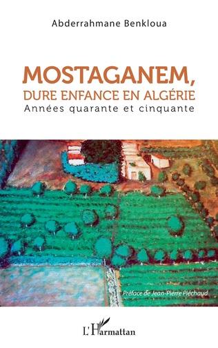 Couverture Mostaganem, dure enfance en Algérie