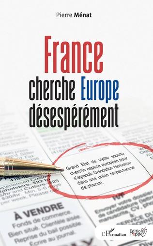 France Cherche Europe Desesperement Pierre Menat Livre