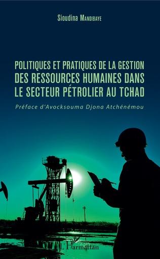 Couverture Politiques et pratiques de la gestion des ressources humaines dans le secteur pétrolier au Tchad