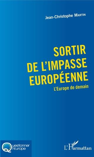 Couverture Sortir de l'impasse européenne