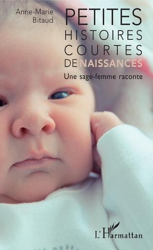 Couverture Petites histoires courtes de naissances