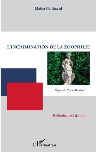 Couverture L'incrimination de la zoophilie