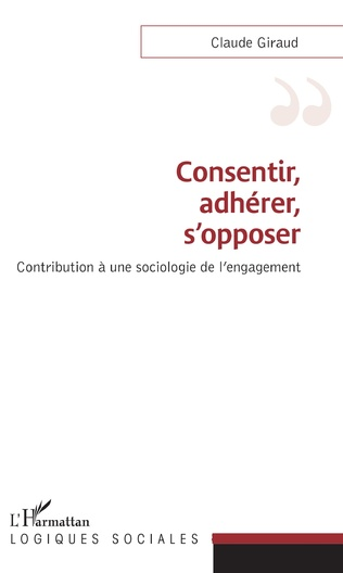 Couverture Consentir, adhérer, s'opposer