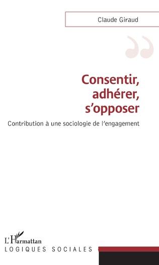 Couverture Consentir, adhérer, s'opposer