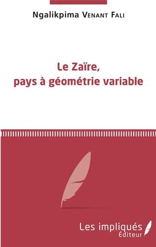 Couverture Le Zaïre, pays à géométrie variable