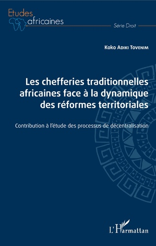 Couverture Les chefferies traditionnelles africaines face à la dynamique des réformes territoriales