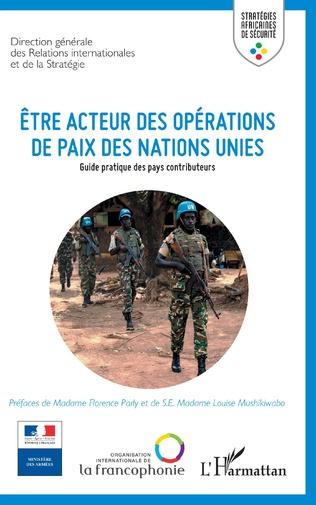 Couverture Etre acteur des opérations de paix des Nations Unies