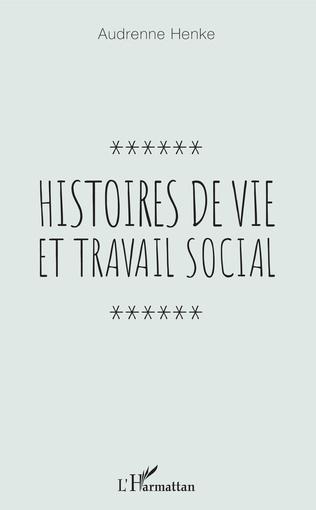 Couverture Histoires de vie et travail social