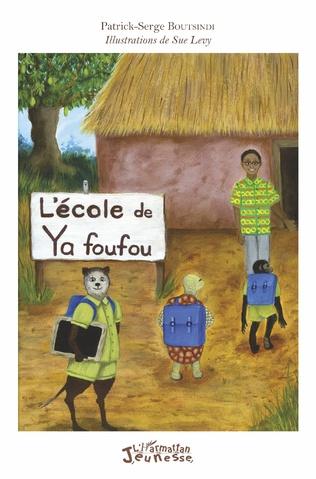 Couverture L'école de Ya foufou