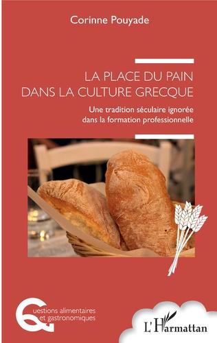 Couverture La place du pain dans la culture grecque